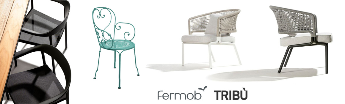 Fermob and Tribù furniture